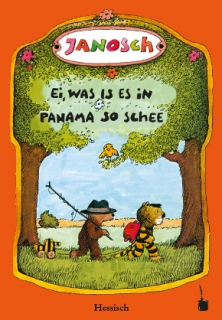 Janosch: Ei was is es in Panama so schee